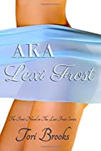 AKA Lexi Frost (Lexi Frost Series) by Tori…