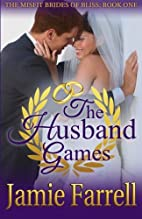 The Husband Games (Misfit Brides of Bliss…