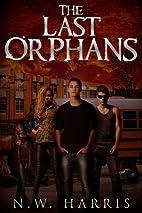 The Last Orphans by N.W. Harris