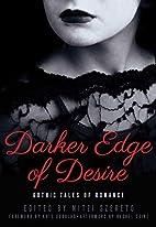 Darker Edge of Desire: Gothic Tales of…