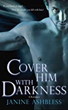 Cover Him With Darkness: A Romance (The…