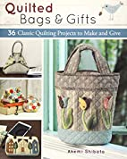 Quilted Bags and Gifts: 36 Classic Quilting…