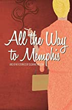 All the Way to Memphis and Other Stories by…