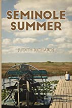 Seminole Summer by Judith Richards