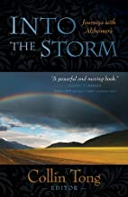 Into the Storm: Journeys with Alzheimer's by…