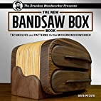 The New Bandsaw Box Book: Techniques &…