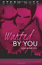 Wanted by You by Steph Nuss