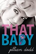 That Baby (That Boy, #3) by Jillian Dodd