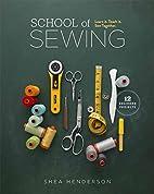 School of Sewing: Learn it, Teach it, Sew…