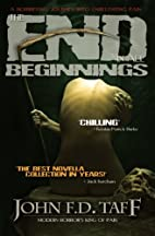 The End in All Beginnings by John F. D. Taff