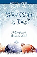 What Child is This? by John R. Mabry
