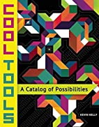 Cool Tools: A Catalog of Possibilities by…