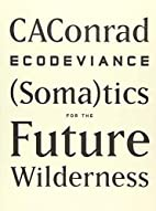ECODEVIANCE: (Soma)tics for the Future…