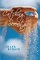 Catching Serenity by JoAnn Durgin