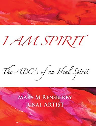 i-am-spirit-the-abcs-of-an-ideal-spirit