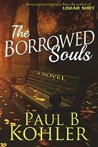 The Borrowed Souls, A Novel by Paul B.…
