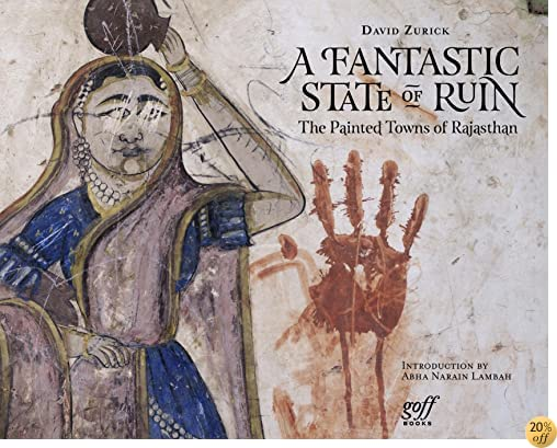 TA Fantastic State of Ruin: The Painted Towns of Rajasthan