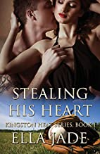 Stealing His Heart (The Kingston Heat…