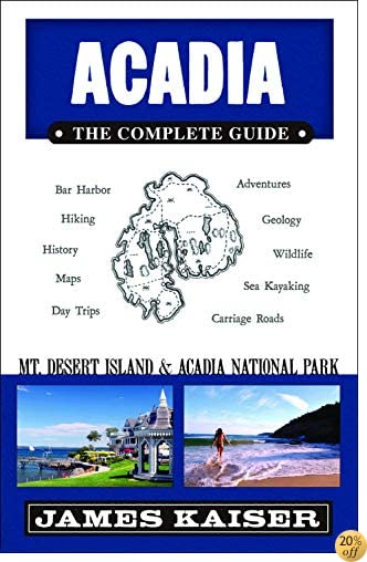 TAcadia: The Complete Guide: Acadia National Park & Mount Desert Island (Color Travel Guide)
