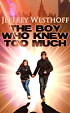 The Boy Who Knew Too Much by Jeffrey…