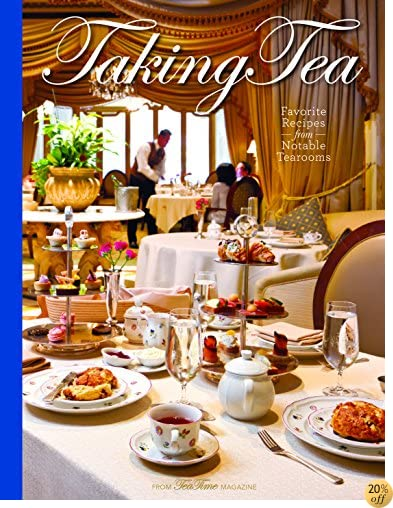 TTaking Tea: Favorite Recipes from Notable Tearooms