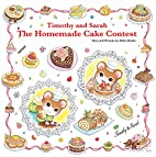 Timothy and Sarah: The Homemade Cake Contest…