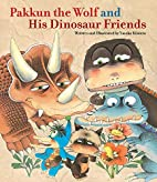 Pakkun the Wolf and His Dinosaur Friends by…