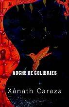 Noche de Colibríes: Ekphrastic Poems by…
