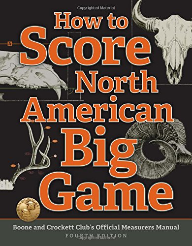 how-to-score-north-american-big-game-boone-and-crockett-clubs-official-measurers-manual
