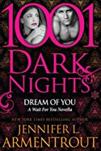 Dream Of You: A Wait For You Novella (1001…