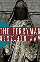 The Ferryman by Amy Neftzger