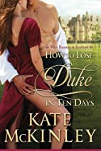How to Lose a Duke in Ten Days by Kate…