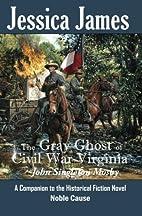 The Gray Ghost of Civil War Virginia: John…