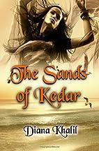 The Sands of Kedar by Diana Khalil