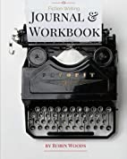 Fiction Writing Journal & Workbook by Robin…
