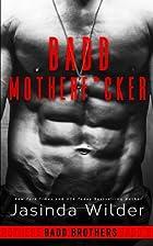 Badd Motherf*cker by Jasinda Wilder