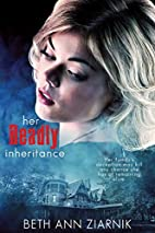 Her Deadly Inheritance by Beth Ann Ziarnik