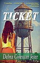 The Ticket by Debra Coleman Jeter