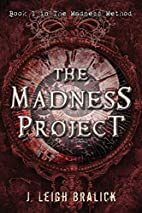 The Madness Project (The Madness Method)…