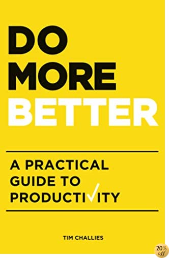TDo More Better: A Practical Guide to Productivity