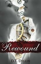 Rewound by D. T. Dyllin
