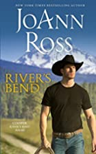 River's Bend by JoAnn Ross