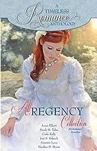 A Timeless Romance Anthology: All Regency…