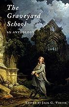The Graveyard School: An Anthology by Robert…