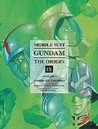 Mobile Suit Gundam: THE ORIGIN, Volume 9:…