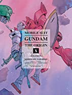 Mobile Suit Gundam: The ORIGIN, Volume 10:…