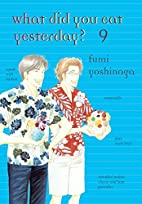 What Did You Eat Yesterday?, Volume 9 by…