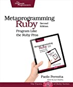 Metaprogramming Ruby 2: Program Like the…