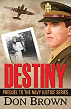 Destiny (Navy Justice) by Don Brown