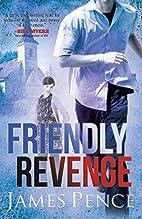 Friendly Revenge by James Pence